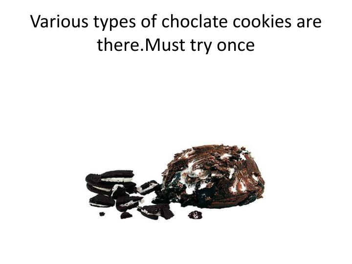 Various types of choclate cookies are there must try once
