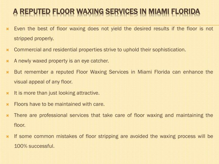 Even the best of floor waxing does not yield the desired results if the floor is not stripped properly.