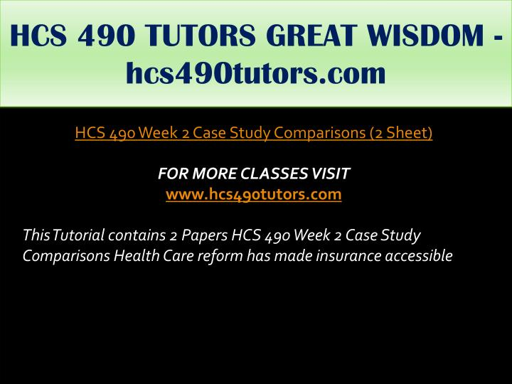 HCS 490 TUTORS GREAT WISDOM - hcs490tutors.com