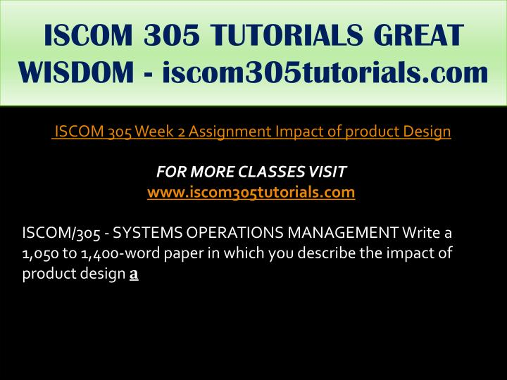 ISCOM 305 TUTORIALS GREAT WISDOM - iscom305tutorials.com