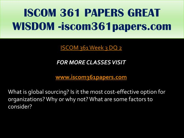 ISCOM 361 PAPERS GREAT WISDOM -iscom361papers.com