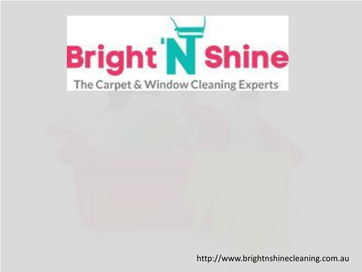 Http://www.brightnshinecleaning.com.au