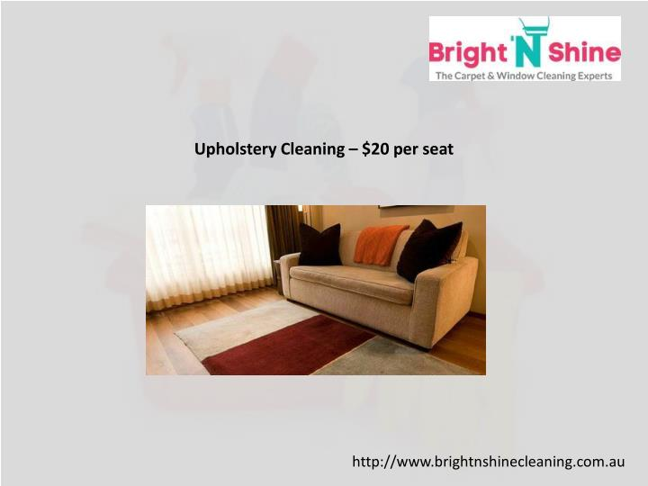 Upholstery Cleaning – $20 per seat