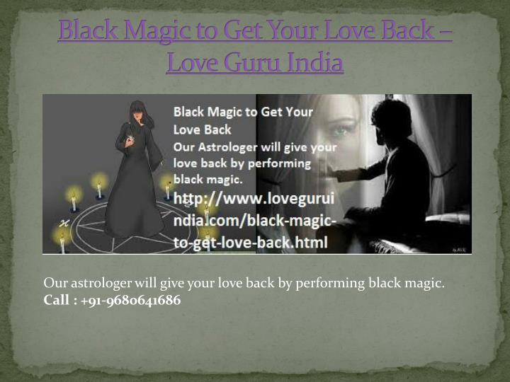 Black magic to get your love back love guru india