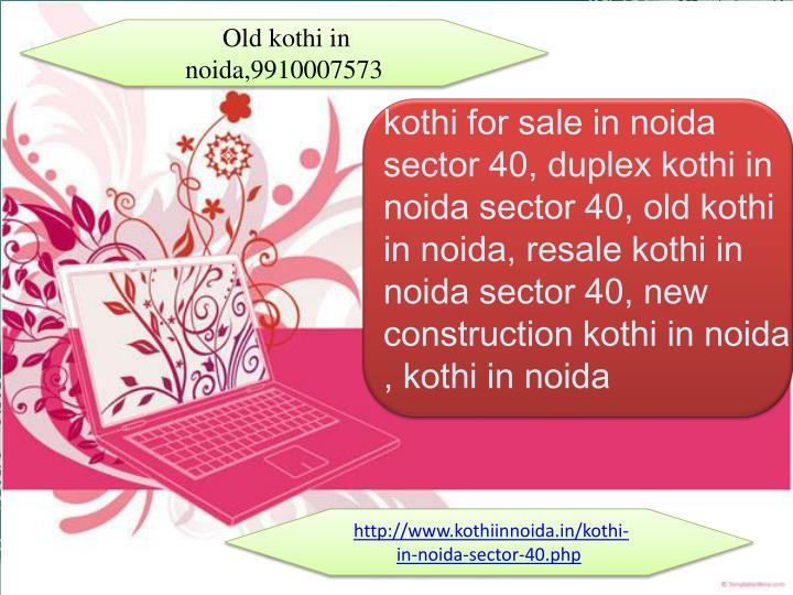 Old kothi in noida,9910007573