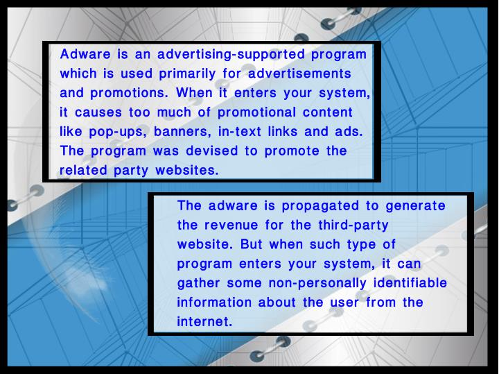 Adware is an advertising-supported program