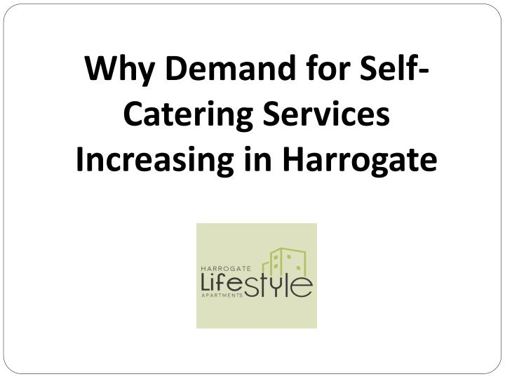 Why Demand for Self-Catering Services Increasing in Harrogate