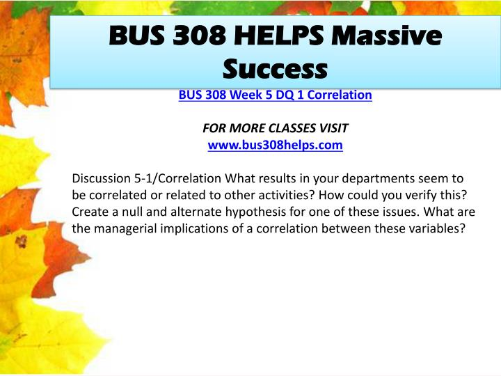 BUS 308 HELPS Massive Success