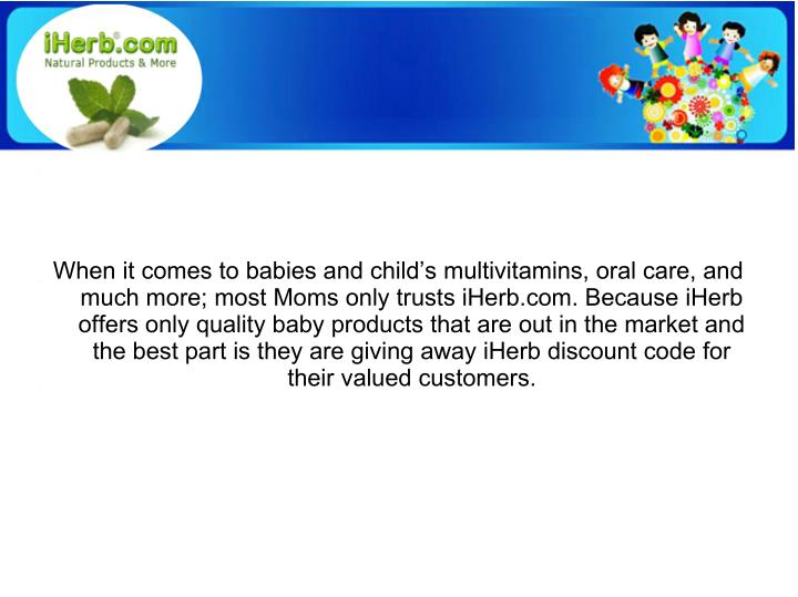 When it comes to babies and child's multivitamins, oral care, and