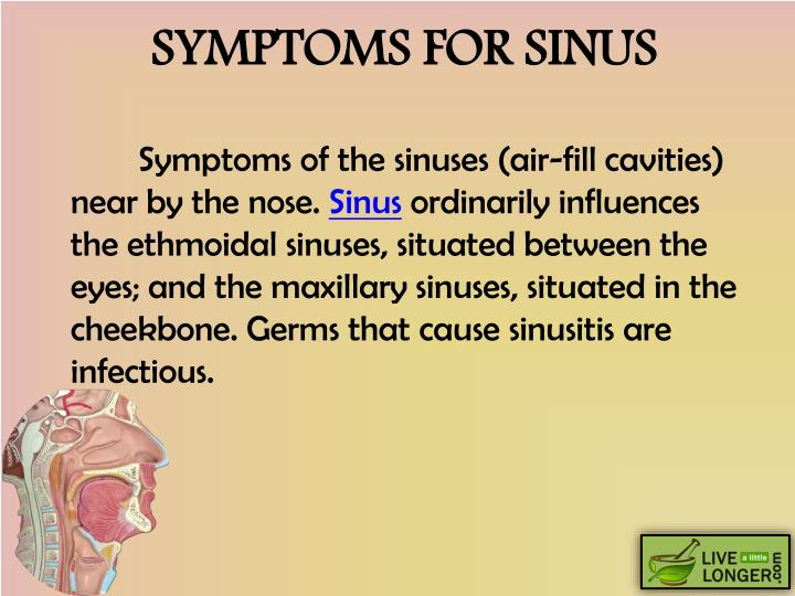 Symptoms for sinus
