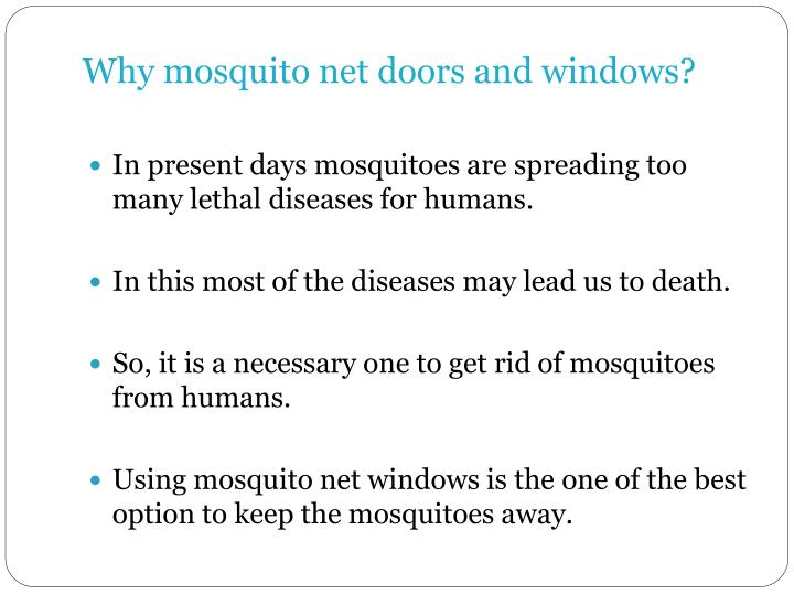 Why mosquito net doors and windows