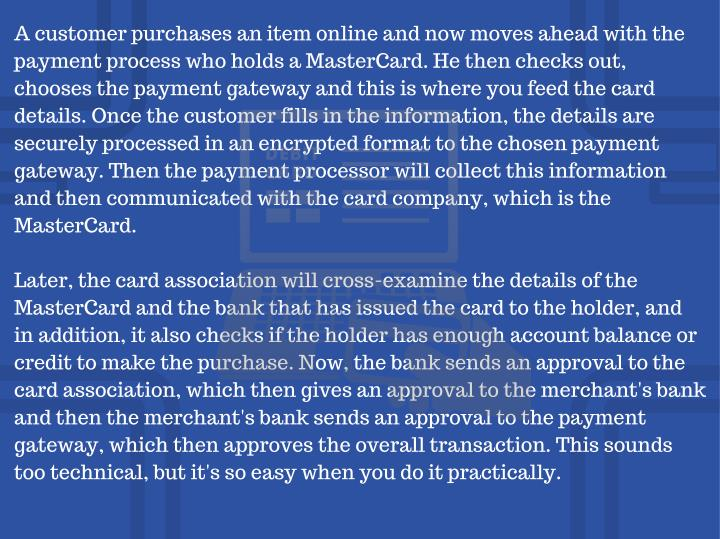 A customer purchases an item online and now moves ahead with the