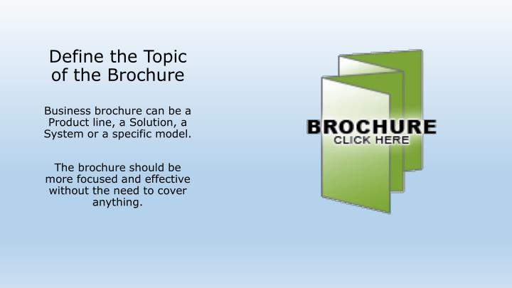 Define the Topic of the Brochure