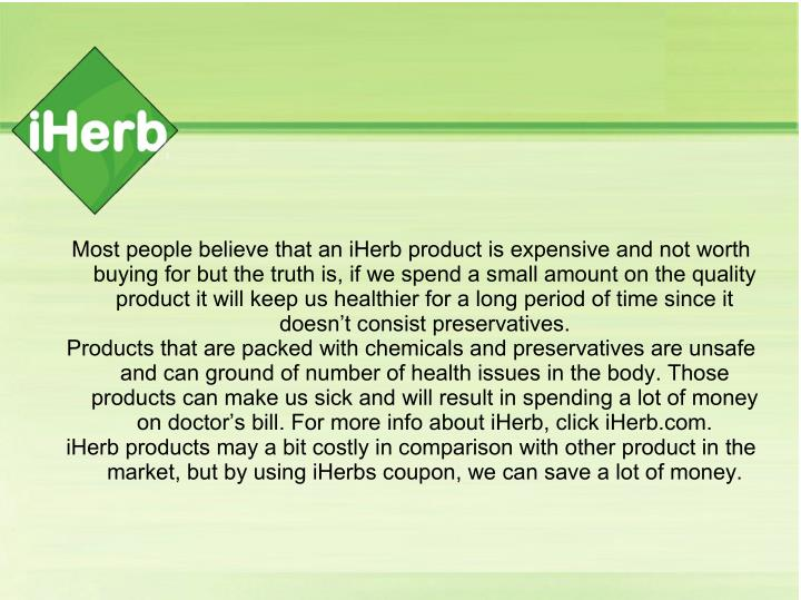 Most people believe that an iHerb product is expensive and not worth