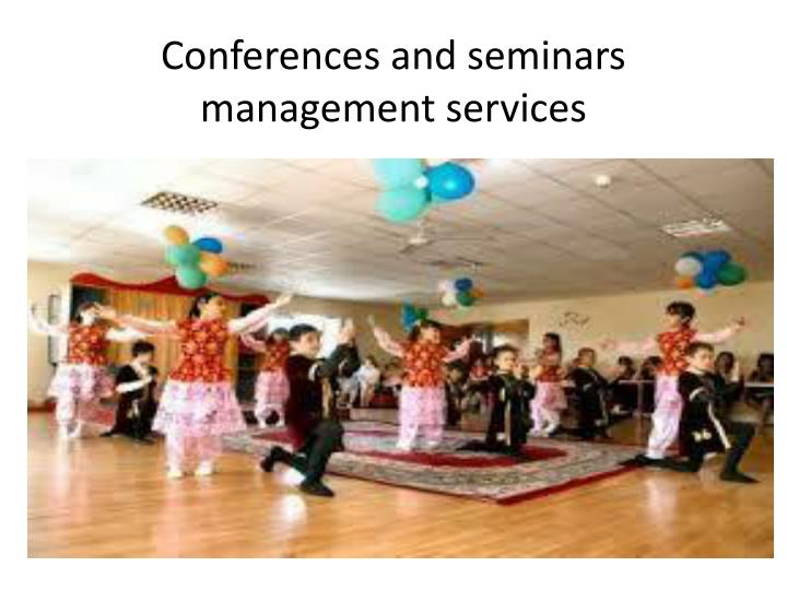 Conferences and seminars management services