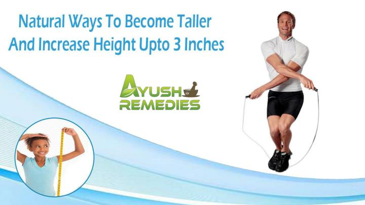 Natural ways to become taller and increase height upto 3 inches