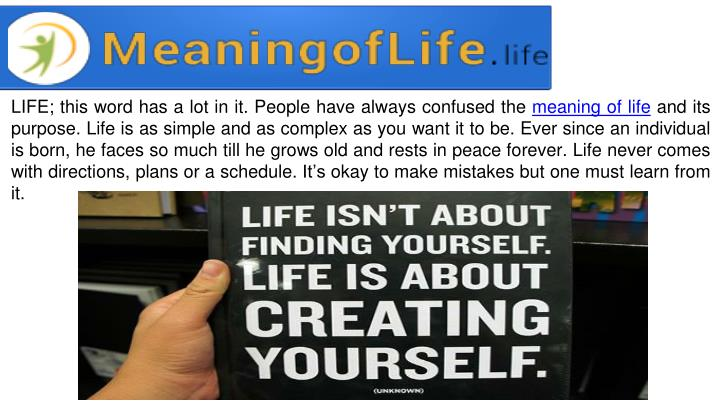 LIFE; this word has a lot in it. People have always confused the