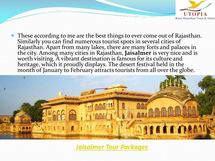 These according to me are the best things to ever come out of Rajasthan. Similarly you can find numerous tourist spots in several cities of Rajasthan. Apart from many lakes, there are many forts and palaces in the city. Among many cities in Rajasthan,