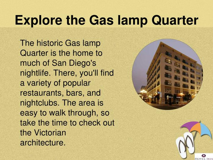 Explore the Gas lamp Quarter