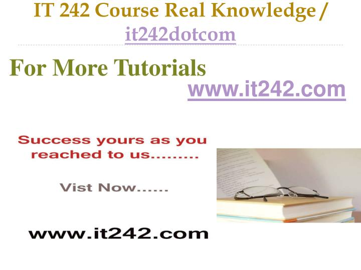 It 242 course real knowledge it242dotcom
