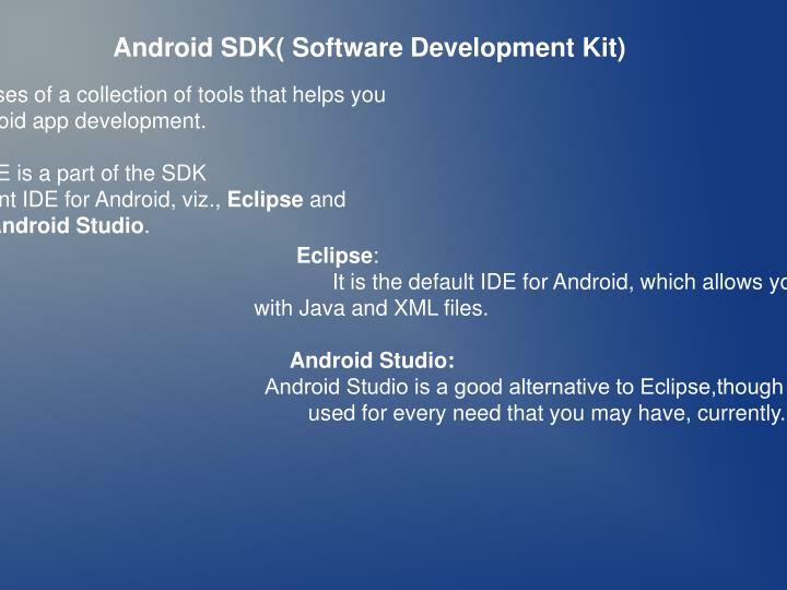 Android SDK( Software Development Kit)
