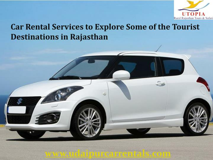 Car Rental Services to Explore Some of the Tourist Destinations in Rajasthan