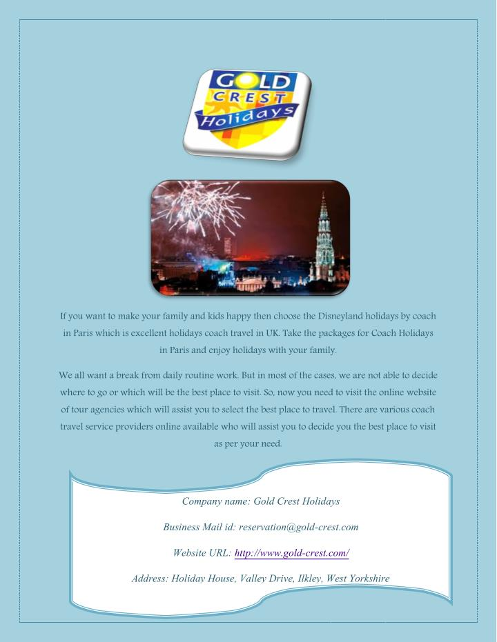 If you want to make your family and kids happy then choose the Disneyland holidays by coach