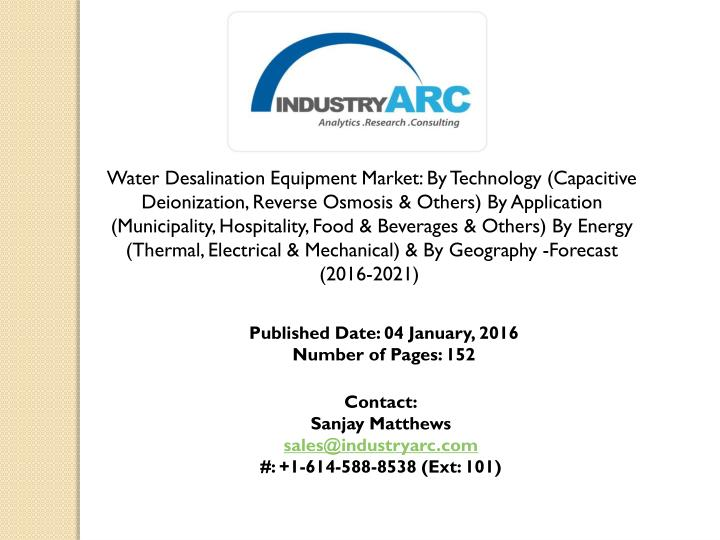 Water Desalination Equipment Market: By Technology (Capacitive Deionization, Reverse Osmosis & Other...