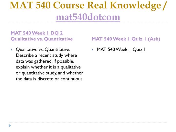 Mat 540 course real knowledge mat540dotcom2