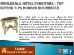wholesale hotel furniture top buying tips modern businesses1
