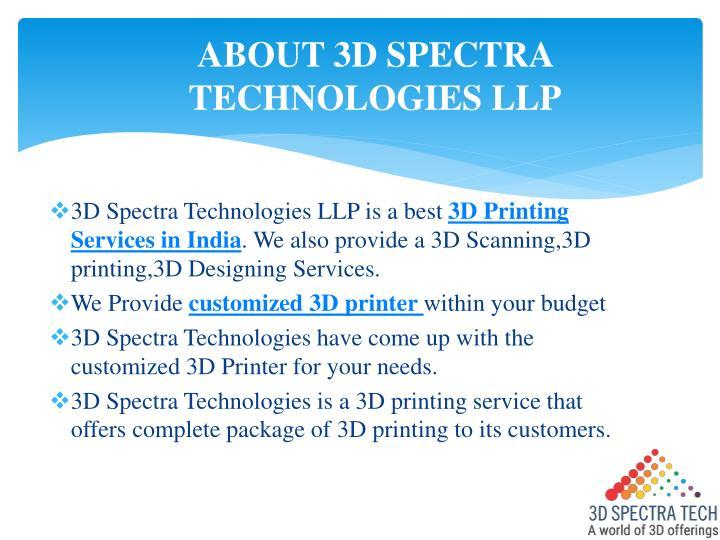 ABOUT 3D SPECTRA TECHNOLOGIES LLP