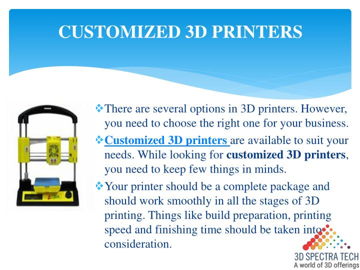 CUSTOMIZED 3D PRINTERS