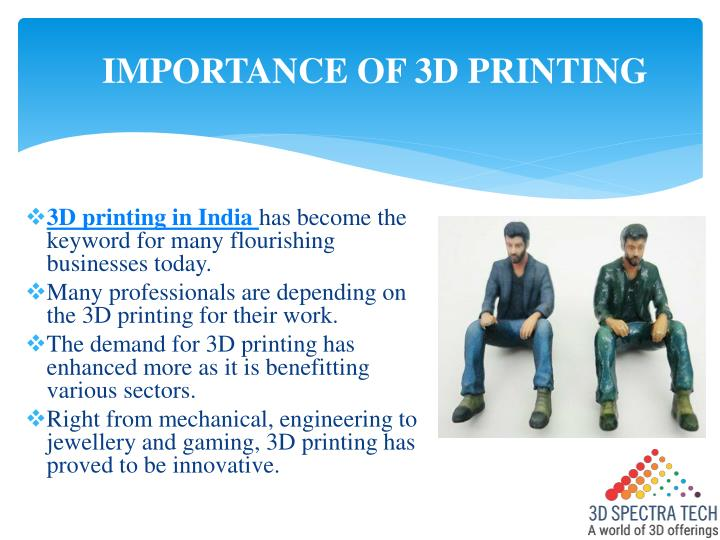IMPORTANCE OF 3D PRINTING