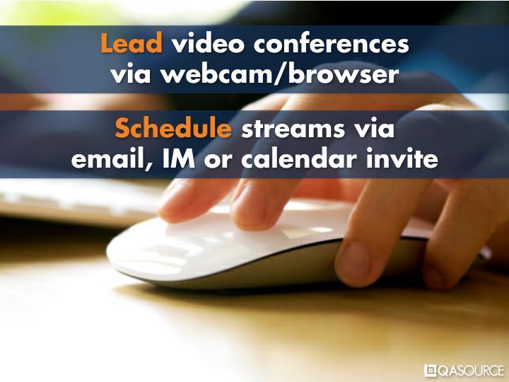 Lead video conferences
