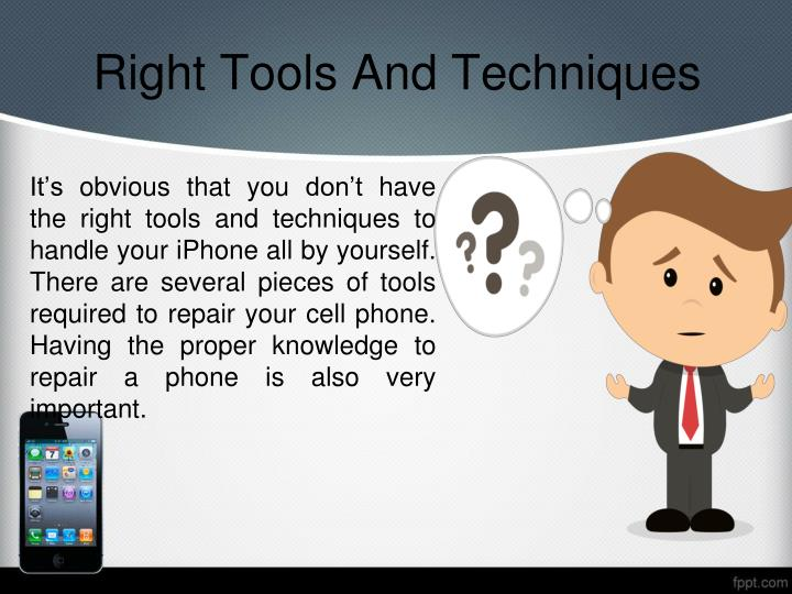 Right Tools And Techniques