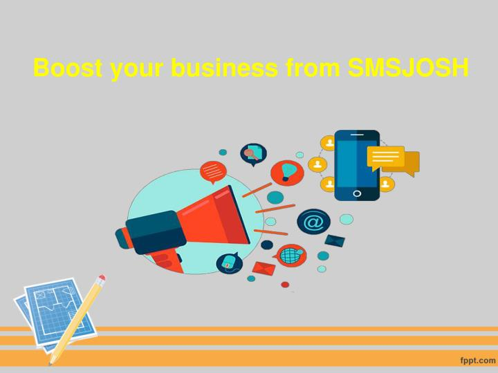 Boost your business from SMSJOSH
