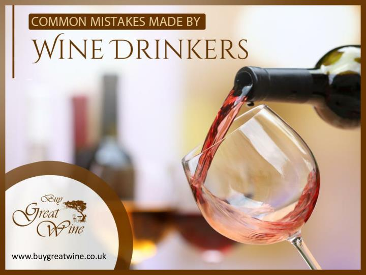 Common mistakes made by wine drinkers