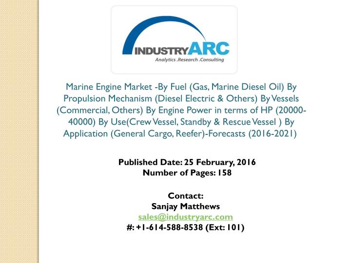 Marine Engine Market -By Fuel (Gas, Marine Diesel Oil) By Propulsion Mechanism (Diesel Electric & Ot...