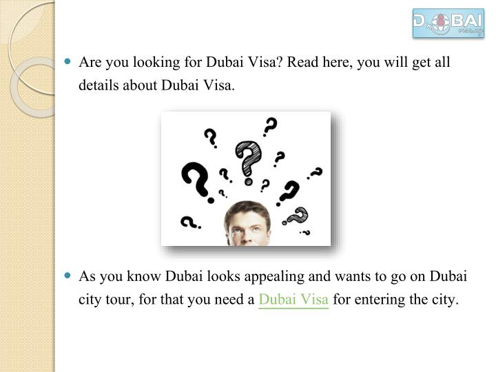 Are you looking for Dubai Visa? Read here, you will get all details about Dubai Visa.