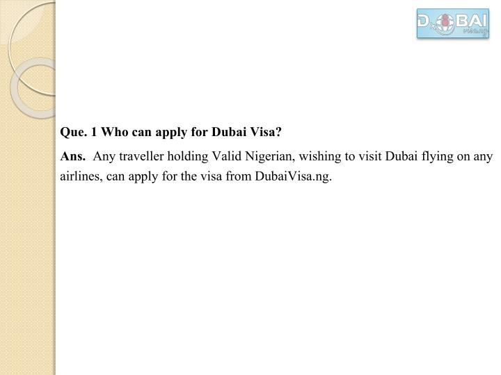 Que. 1 Who can apply for Dubai Visa