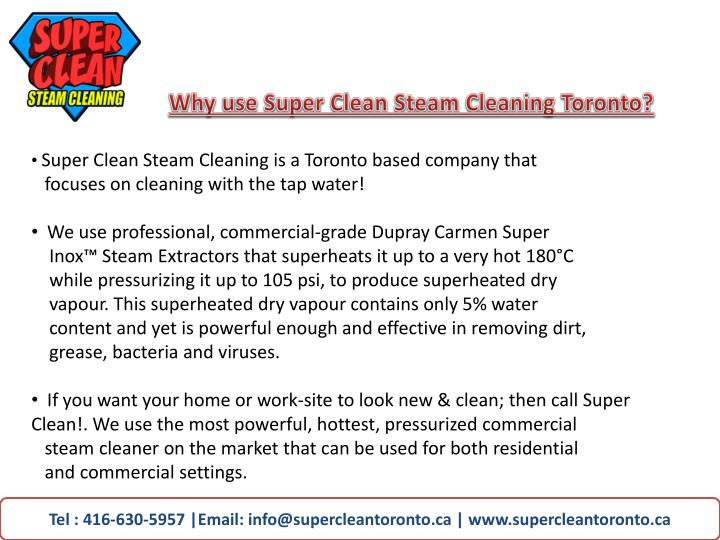 Why use Super Clean Steam Cleaning Toronto?