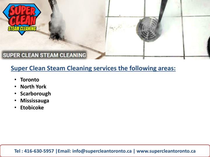 Super Clean Steam Cleaning services the following areas:
