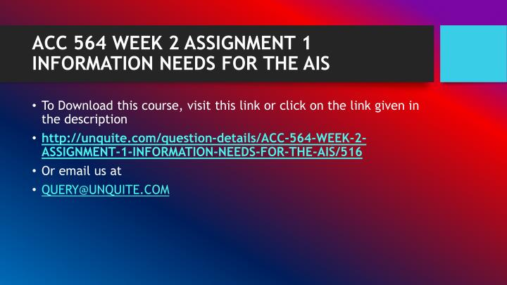 Acc 564 week 2 assignment 1 information needs for the ais1