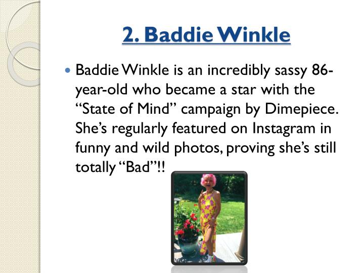 2. Baddie Winkle