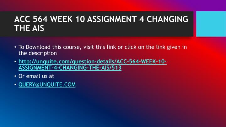 Acc 564 week 10 assignment 4 changing the ais1