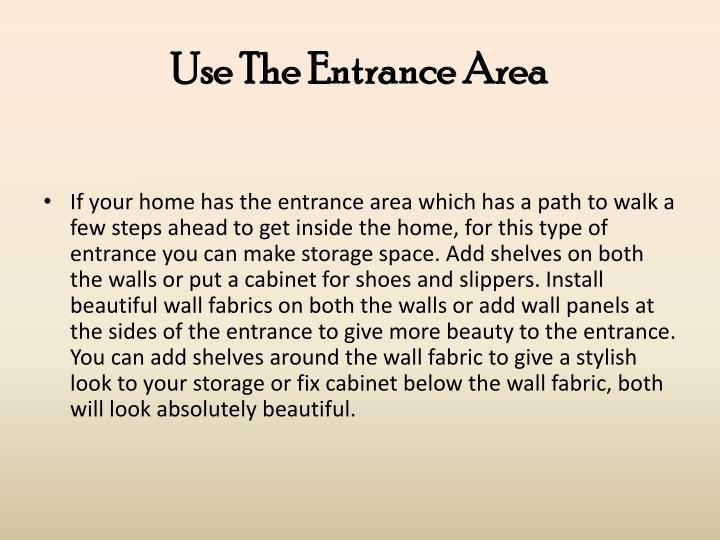 Use The Entrance Area