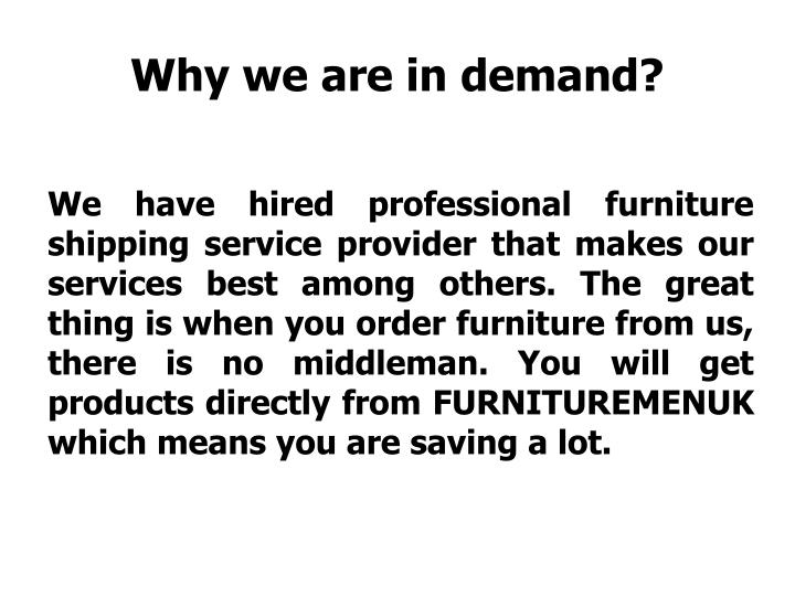 Why we are in demand?