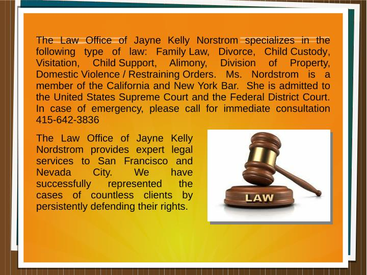 The Law Office of Jayne Kelly Norstrom specializes in the