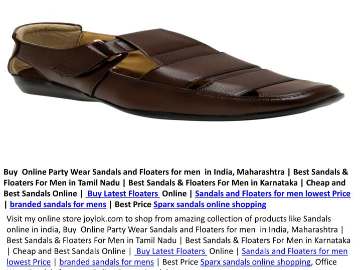 Buy  Online Party Wear Sandals and Floaters for men  in India, Maharashtra | Best Sandals & Floaters For Men in Tamil Nadu | Best Sandals & Floaters For Men in Karnataka | Cheap and Best Sandals Online |