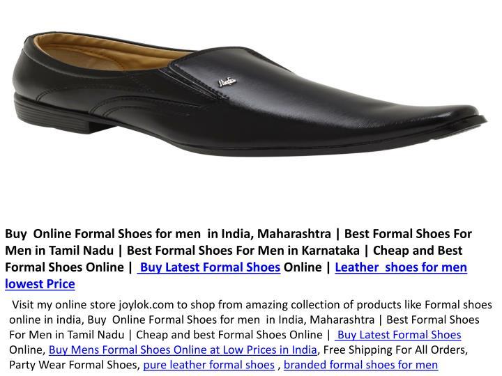 Buy  Online Formal Shoes for men  in India, Maharashtra | Best Formal Shoes For Men in Tamil Nadu | Best Formal Shoes For Men in Karnataka | Cheap and Best Formal Shoes Online |